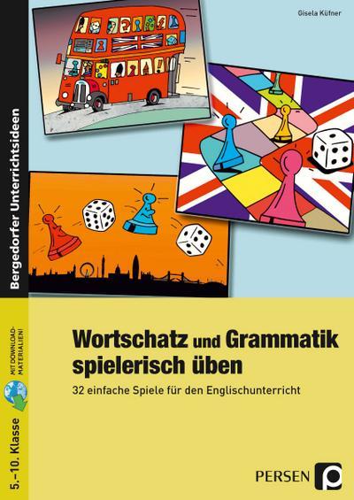 Wortschatz und Grammatik spielerisch üben