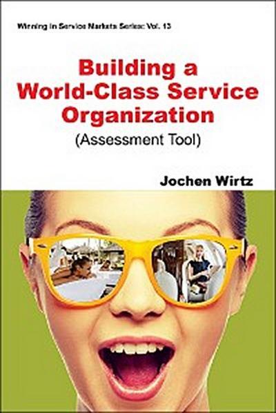 Building a World Class Service Organization (Assessment Tool)