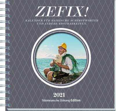 Zefix! Tischkalender 2021; Der Bayrische Fluch- und Schimpfkalender; Zefix!; Deutsch; viele hochwertige  Abbildungen