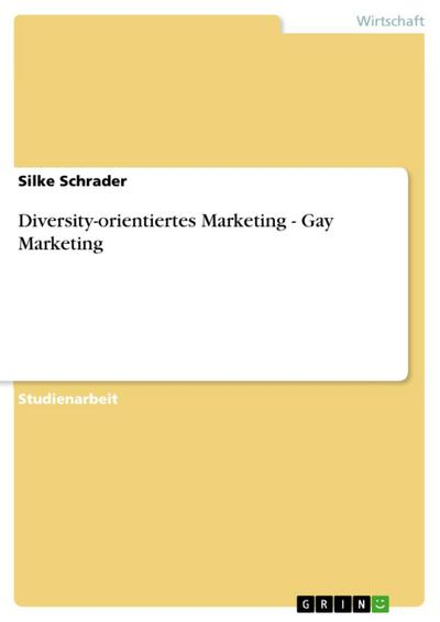 Diversity-orientiertes Marketing - Gay Marketing
