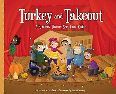 Turkey and Takeout:: A Readers' Theater Script and Guide