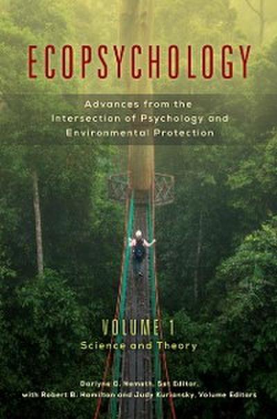 Ecopsychology: Advances from the Intersection of Psychology and Environmental Protection [2 volumes]