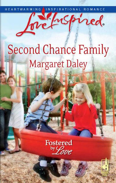 Second Chance Family (Mills & Boon Love Inspired) (Fostered by Love, Book 4)