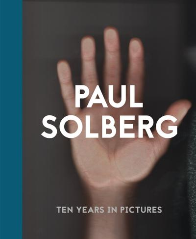 Paul Solberg: 10 Years in Pictures