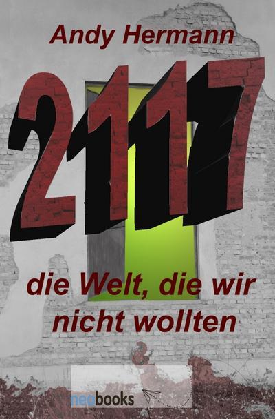 2117, die Welt, die wir nicht wollten