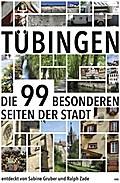 Tübingen; Die 99 besonderen Seiten der Stadt; Deutsch; Farbabb.