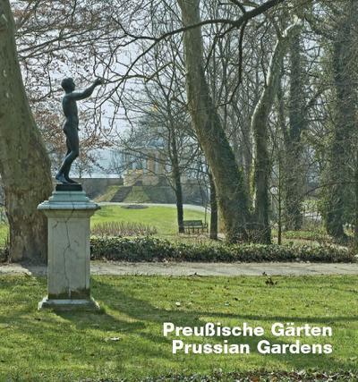 Preußische Gärten. Prussian Gardens
