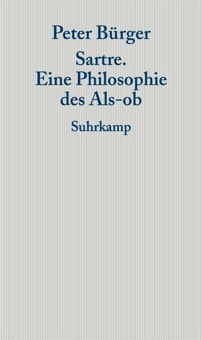 Sartre: Eine Philosophie des Als-ob