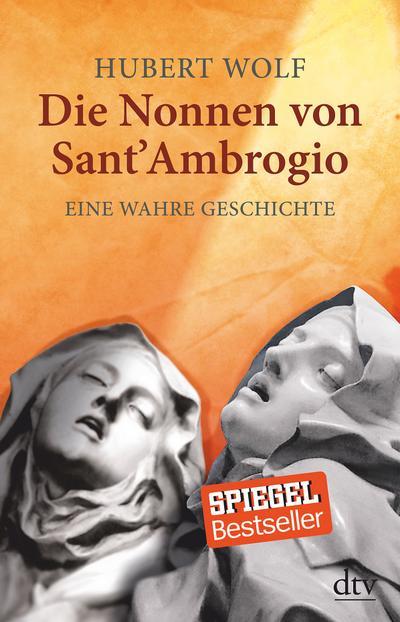Die Nonnen von Sant' Ambrogio: Eine wahre Geschichte (dtv Sachbuch)