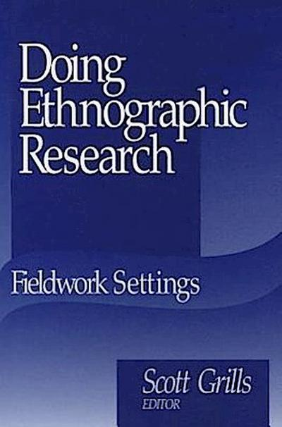 Doing Ethnographic Research: Fieldwork Settings