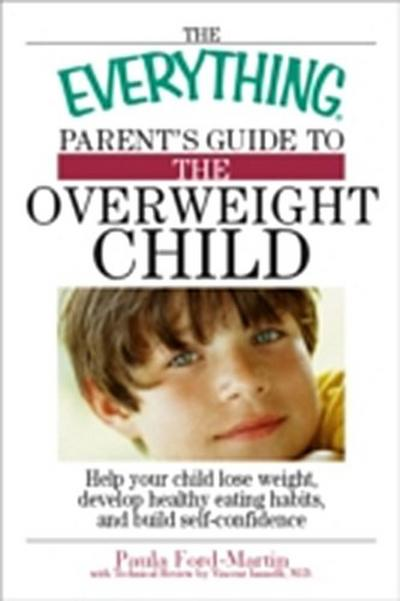 Everything Parent's Guide to the Overweight Child