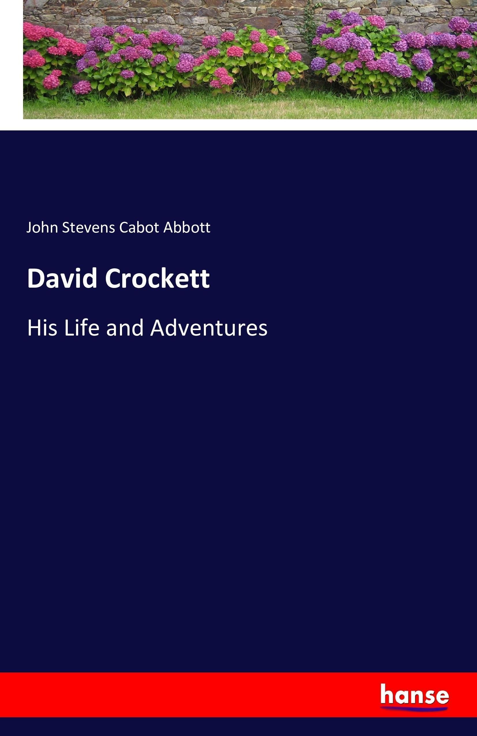 David Crockett John Stevens Cabot Abbott