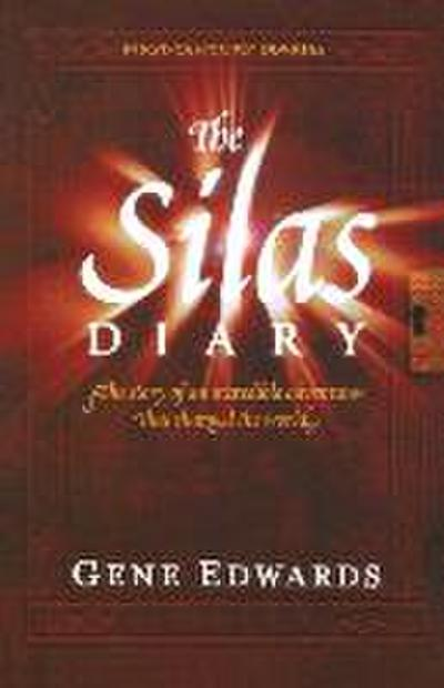 The Silas Diary: The Story of an Incredible Adventure That Changed the World
