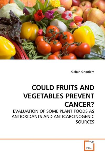 COULD FRUITS AND VEGETABLES PREVENT CANCER?