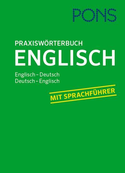 PONS Praxis-Wörterbuch Englisch: Englisch-Deutsch / Deutsch-Englisch. Mit Sprachführer.