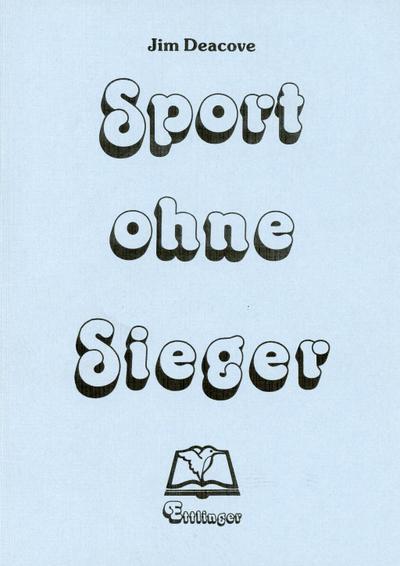 Sport ohne Sieger - Kooperative Sportspiele