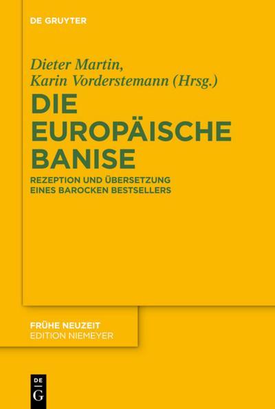 Die europäische Banise: Rezeption und Übersetzung eines barocken Bestsellers (Frühe Neuzeit, Band 175)