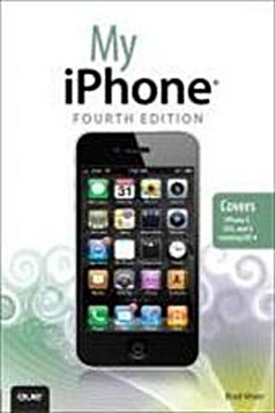 My iPhone (covers 3G, 3Gs and 4 Running IOS4) [Taschenbuch] by Miser, Brad