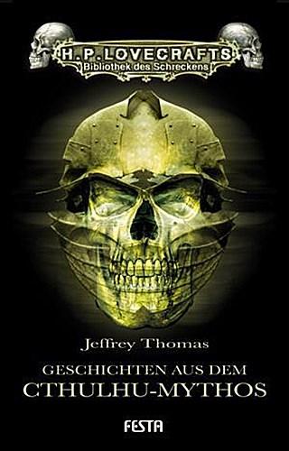 Jeffrey Thomas , Geschichten aus dem Cthulhu-Mythos ,  9783865521217