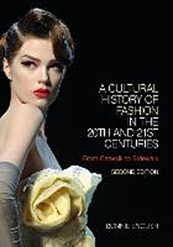 A Cultural History of Fashion in the 20th and 21st Centuries Bonnie English