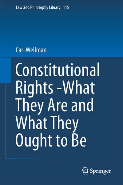 Constitutional Rights -What They Are and What They Ought to Be