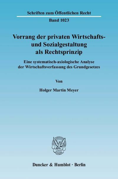 Vorrang der privaten Wirtschafts- und Sozialgestaltung als Rechtsprinzip