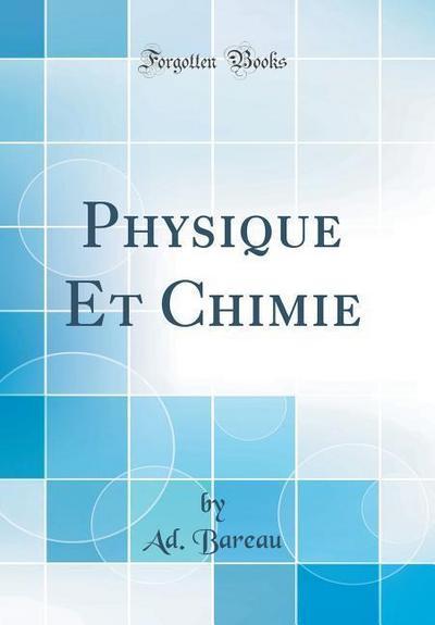 Physique Et Chimie (Classic Reprint)