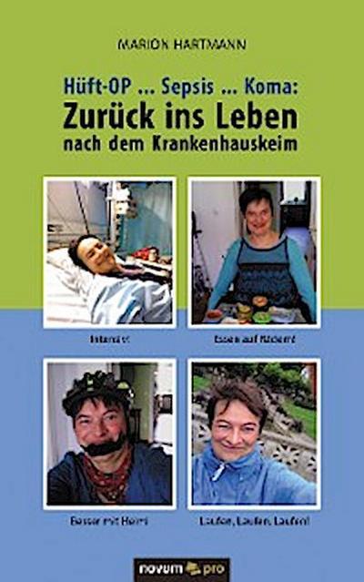Hüft-OP ... Sepsis ... Koma: Zurück ins Leben nach dem Krankenhauskeim