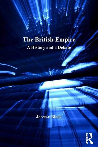 The British Empire: A History and a Debate