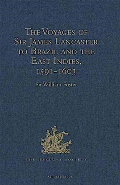 Voyages of Sir James Lancaster to Brazil and the East Indies, 1591-1603