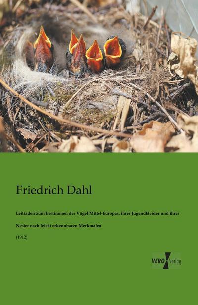 Leitfaden zum Bestimmen der Vögel Mittel-Europas, ihrer Jugendkleider und ihrer Nester nach leicht erkennbaren Merkmalen