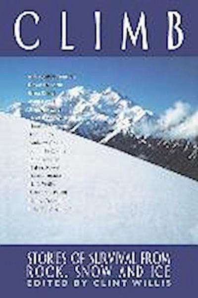 Climb: Stories of Survival from Rock, Snow, and Ice (Adrenaline)