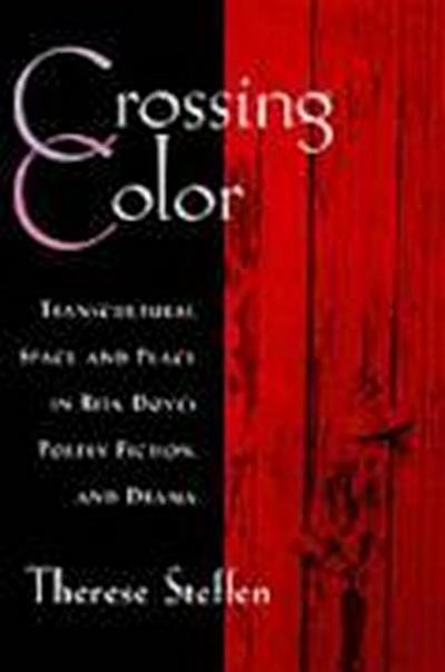 Crossing Color: Transcultural Space and Place in Rita Dove's Poetry, Fiction, and Drama