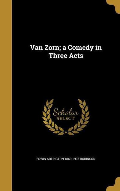 VAN ZORN A COMEDY IN 3 ACTS