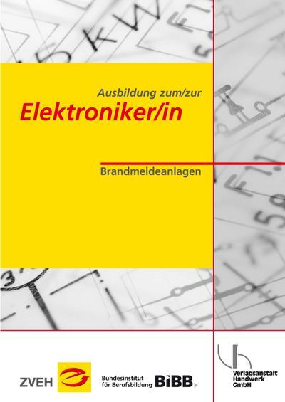Ausbildung zum/zur Elektroniker/in Bd. 2 - Brandmeldeanlagen