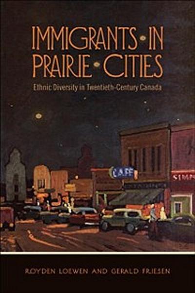 Immigrants in Prairie Cities
