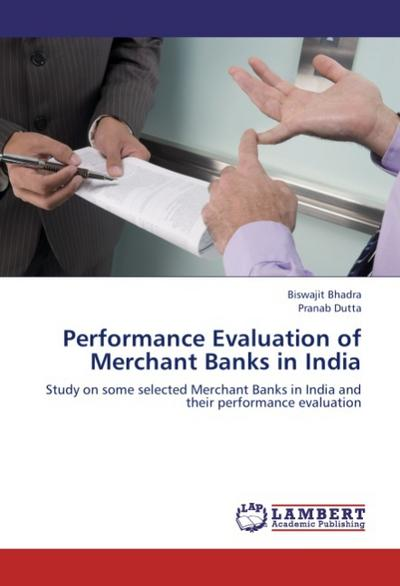 Performance Evaluation of Merchant Banks in India