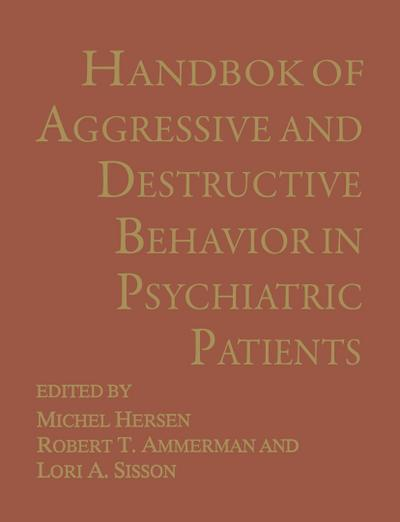 Handbook of Aggressive and Destructive Behavior in Psychiatric Patients