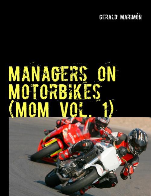 Managers on Motorbikes (MoM Vol. 1) Gerald Marimón