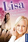 Lisa - Pferde, Freunde, Abenteuer; Ein Pferd für Lisa /Lisas Traum /Lisa Andersson, Pferdebesitzerin   ; 3 Bde/Tle; Deutsch; ca. 416 S. -