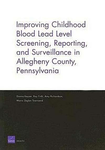 Improving Childhood Blood Lead Level Screening, Reporting, and Surveillance in Allegheny County, Pennsylvania