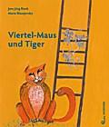 Viertel-Maus und Tiger; Ill. v. Blazejovsky, Maria; Deutsch