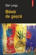 9789734624201 - Dan Lungu: Baieti de gasca (Romanian edition) - Cartea