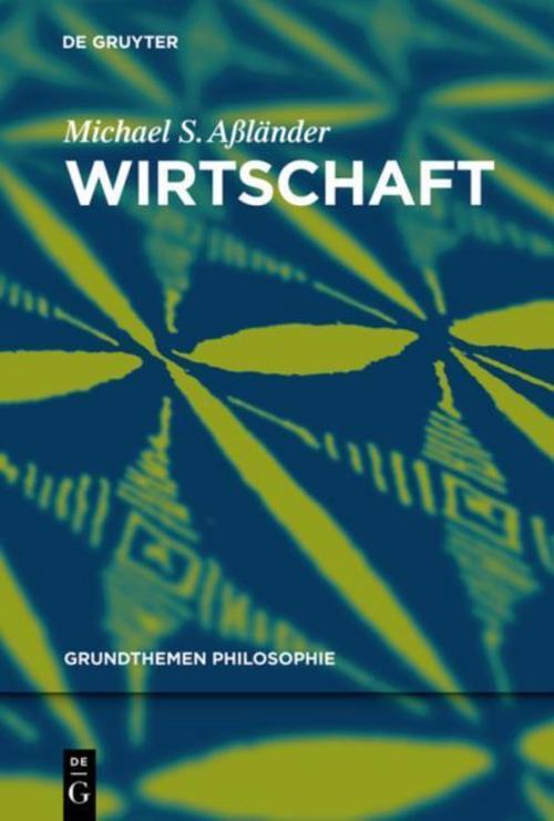 Wirtschaft | Michael Stefan Aßländer |  9783110306200