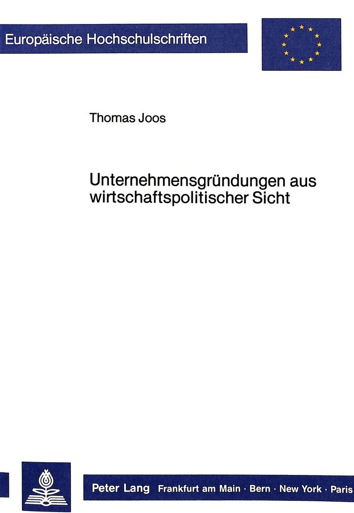 Unternehmensgründungen aus wirtschaftspolitischer Sicht, Thomas Joos