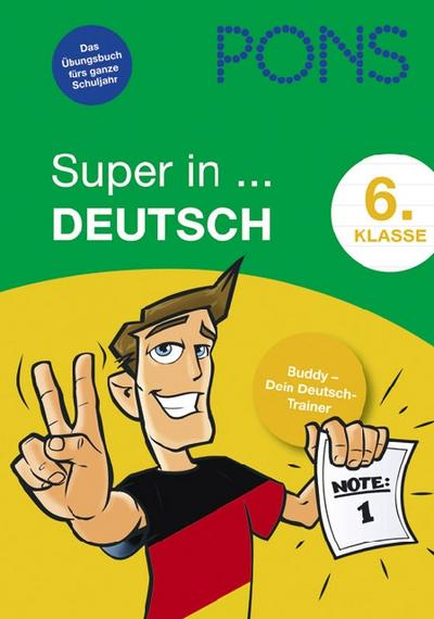 PONS Super in Deutsch, 6. Klasse: Buddy - Dein Deutsch-Trainer