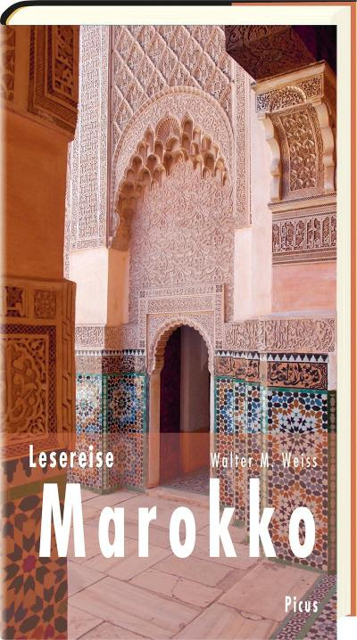Lesereise Marokko; Im Labyrinth der Träume und Basare; Picus Lesereisen; Deutsch