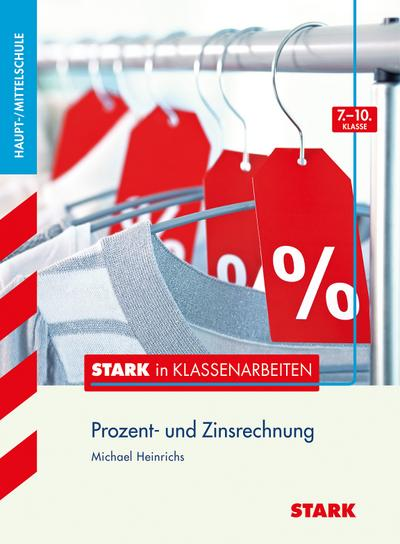 Stark in Klassenarbeiten - Mathematik Prozentrechnen 7.-10. Klasse Haupt-/Mittelschule