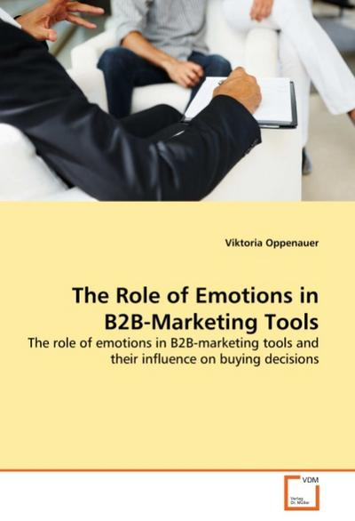The Role of Emotions in B2B-Marketing Tools