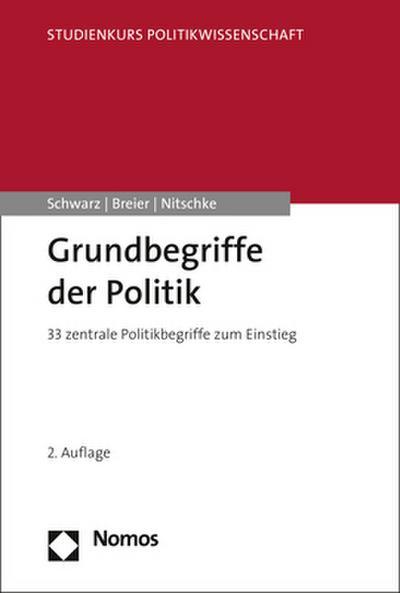 Grundbegriffe der Politik (Studienkurs Politikwissenschaft)